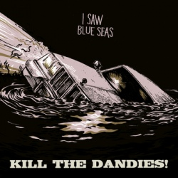 Kill The Dandies! - I Saw A Blue Seas (EP)