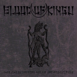 Blood Of Kingu - Dark Star On The Right Horn Of The Crescent Moon