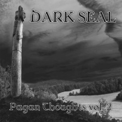 Dark Seal - Pagan Thoughts Vol. 2