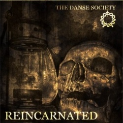 The Danse Society - Reincarnated