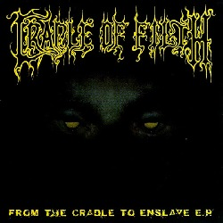 Cradle Of Filth - From The Cradle To Enslave (EP)