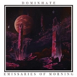 Dominhate - Emissaries of Morning (EP)