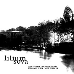 Lilium Sova - Lost Between Mounts And Dales / Set Adrift In The Flood Of People