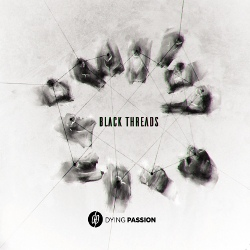 Dying Passion - Black Threads