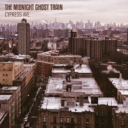 The Midnight Ghost Train - Cypress Ave.