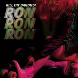 Kill The Dandies! - Ron Ron Ron