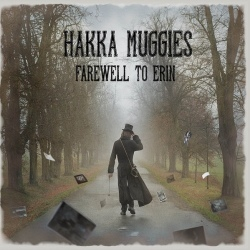 Hakka Muggies - Farewell To Erin