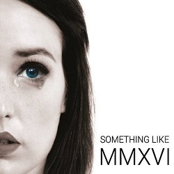 Something Like - MMXVI