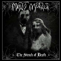 Mortis Mutilati - The Stench of Death