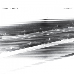 Poppy Ackroyd - Resolve