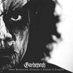Garhelenth - About Pessimistic Elements & Rebirth of Tragedy