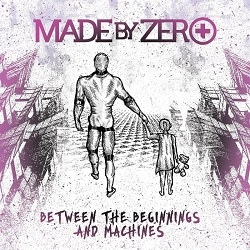 Made By Zero - Between the Beginnings and Machines