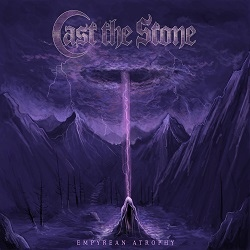 Cast the Stone - Empyrean Atrophy (EP)