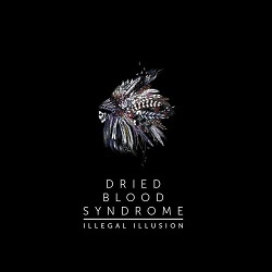 Illegal Illusion - Dried Blood Syndrome