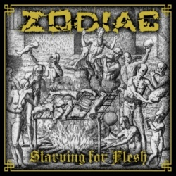 Zodiac - Starving For Flesh