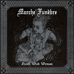 Marche Funèbre - Death Wish Woman (EP)