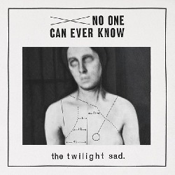 The Twilight Sad - No One Can Ever Know