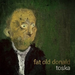 Fat Old Donald - Toska