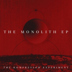 The Kompressor Experiment - The Monolith (EP)