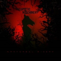 Neurotic Machinery - Nocturnal Misery