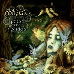 Hakka Muggies - Feed the Fairies