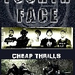 Fourth Face + Cheap Thrills