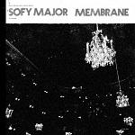 Sofy Major / Membrene (split)